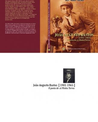 """João Augusto Bastos [1901-1965]. O Poeta De """"a Minha Terra"""""""
