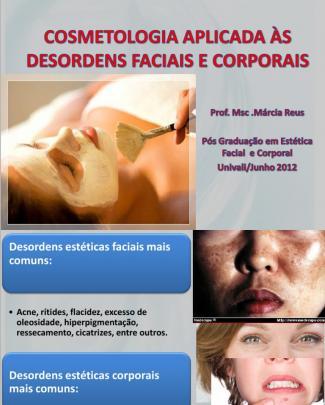 01 06 - Cosmetologia Aplicada As Desordens Faciais E Corporais(1)
