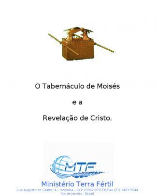 O Tabernaculo De Moises E A Revelação De Cristo - Estudo
