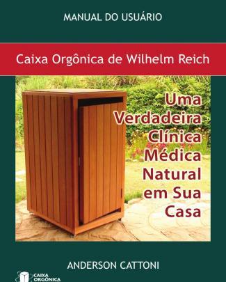 Manual Do Usuário Da Caixa Orgônica De Wilhelm Reich-anderson Cattoni