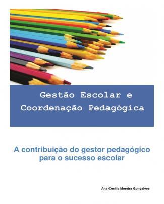 A Contribuição Do Gestor Pedagógico Para O Sucesso Escolar.