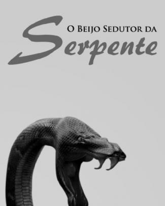 O Beijo Sedutor Da Serpente