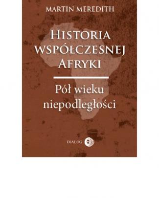 Historia Współczesnej Afryki. Pół Wieku Niepodległości - Ebook