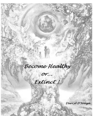 Become Healthy Or Extinct By Darryl D'souza