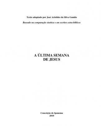 Teatro A última Semana De Jesus - Texto Integral