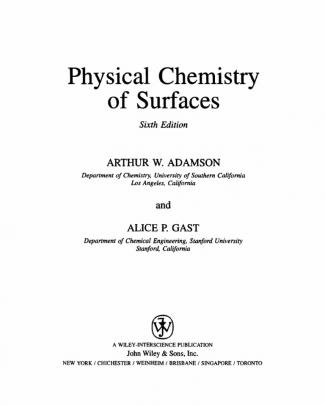 Adamson And Gast - Physical Chemistry Of Surfaces