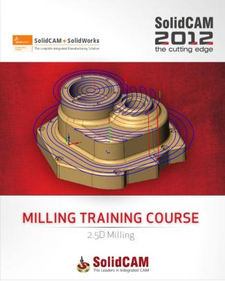 Solidcam 2012 Milling Training Course 2.5d Milling