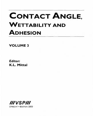 Contact Angle, Wettability And Adhesion (vol 3) - K. Mittal (vsp, 2003) Ww