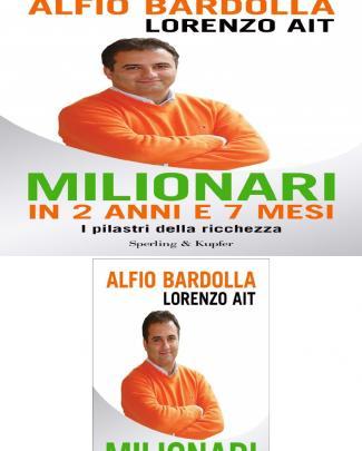 Milionari In 2 Anni E 7 Mesi - Alfio Bardolla Lorenzo Ait