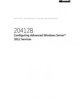 Moc 20412b (70-412) Configuring Advanced Windows Server 2012 Services