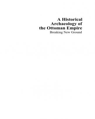 Baram And Carroll - Historical Archaeology Of The Ottoman Empire, A