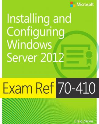 Exam Reference 70-410 Installing And Configuring Windows Server 2012