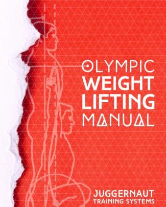 The Juggernaut Method Olympic Weightlifting Manual