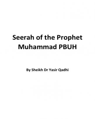 Seerah Of The Prophet Muhammad Pbuh By Yasir Qadhi - Compilation Of The Entire Series