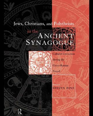 Jews, Christians, And Polytheists In The Ancient Synagogue Steven Fine
