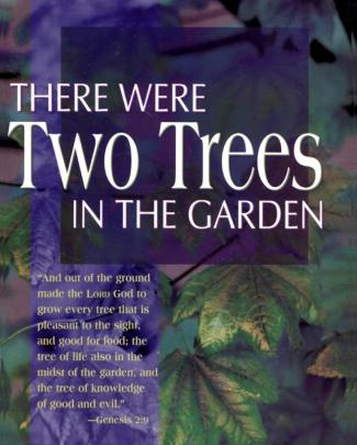 There Were Two Trees In The Garden - Rick Joyner
