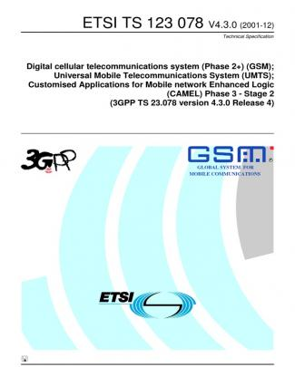 Customised Applications For Mobile Network Enhanced Logic (camel) Phase 3 - Stage 2 (3gpp Ts 23.078 Version 4.3.0 Release 4)
