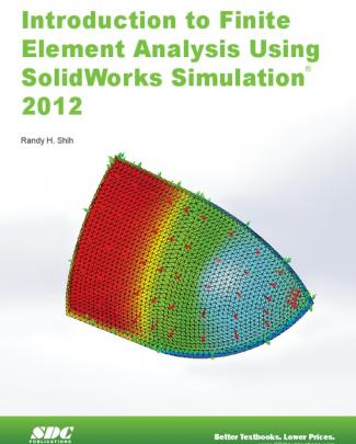 Introduction To Finite Element Analysis Using Solidworks By Randy H. Shih