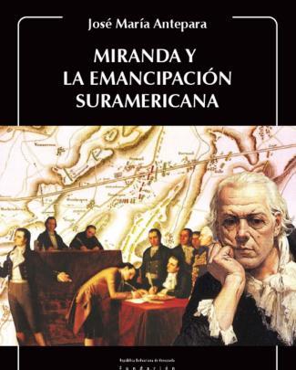 Miranda Y La Emancipación Suramericana