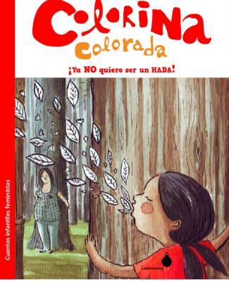 Colorina Colorada, Ya No Quiero Ser Un Hada