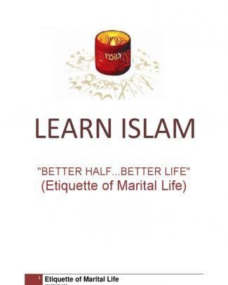 """Etiquette Of Marital Life: """"better Half...betterlife"""" - Learn Islam"""