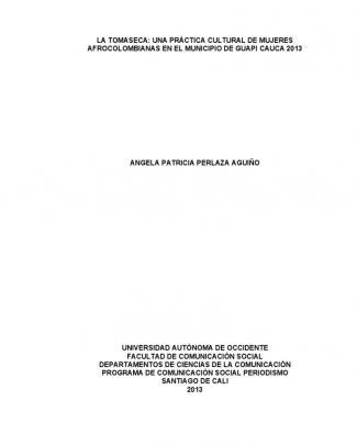 La Tomaseca- Una Practica Cultural De Mujeres Afrocolombianas En El Municipio De Guapi Cauca 2013