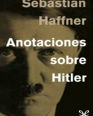 Anotaciones Sobre Hitler De Sebastian Haffner R1.1