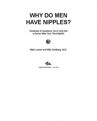 Why Do Men Have Nipples Hundreds Of Questions You'd Only Ask A Doctor After Your Third Martini