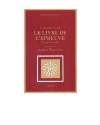 Attar, Farid Ud Din. Le Livre De L'épreuve