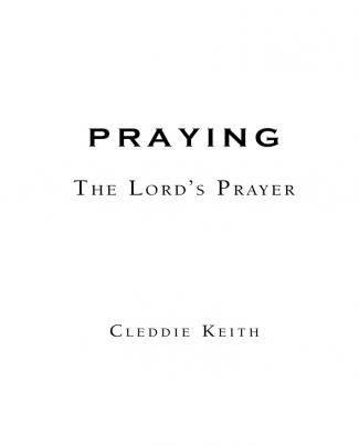 [cleddie Keith] Praying The Lord's Prayer