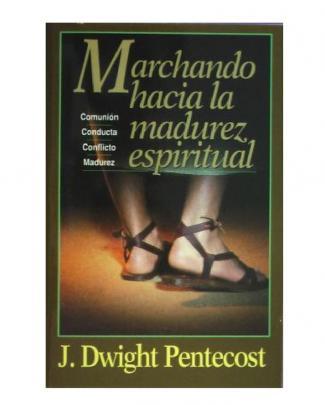 Marchando Hacia La Madurez Espiritual