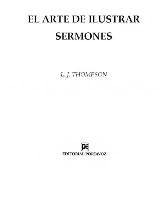 L. J. Thompson El Arte De Ilustrar Sermones