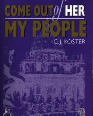 Come Out Of Her My People - C.j. Koster