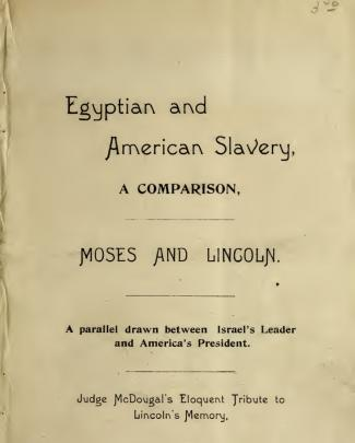 Egyptian & American Slavery-a Comparison Of Moses & Lincoln, A Parallel Drawn Between Israel's Leader & America's President (1897)