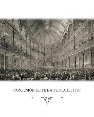 Confesión De Fe Bautista De 1689