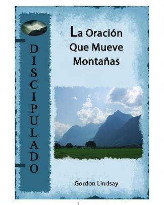 Gordon Lindsay-la Oración Que Mueve Montañas