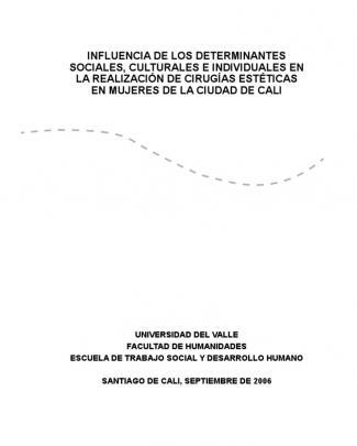 Influencia De Los Determinantes Sociales, Culturales E Individuales En La Realización De Cirugías Estéticas En Mujeres De La Ciudad De Cali