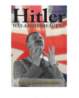 Hitler Fué Un Agente Britanico (español) - Greg Hallett
