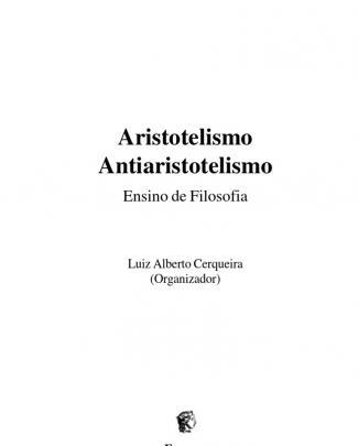 Aristotelismo E Antiaristotelismo - Ensino De Filosofia - Luiz Alberto Cerqueira