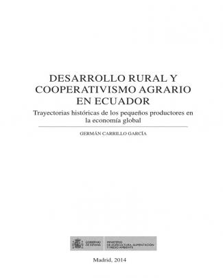 Desarrollo Rural Y Cooperativismo Agrario En Ecuador Trayectorias Históricas De Los Pequeños Productores En La Economía Global Germán Carrillo García