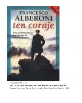 Alberoni Francesco - Ten Coraje - Una Exhortacion A Ser Dueños De Nuestro Destino