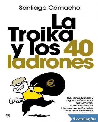 La Troika Y Los 40 Ladrones - Santiago Camacho
