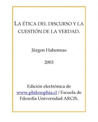 Habermas- La Etica Del Discurso Y La Cuestion De La Verdad