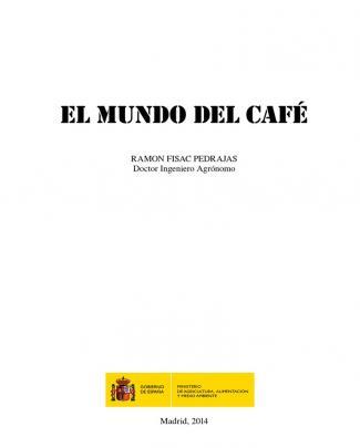 El Mundo Del Café Ramon Fisac Pedrajas Doctor Ingeniero Agrónomo