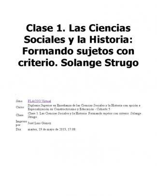 Clase 1. Las Ciencias Sociales Y La Historia: Formando Sujetos Con Criterio. Solange Strugo